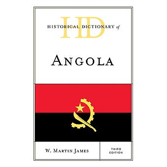 Historical Dictionary of Angola 3rd ed by James & W Martin