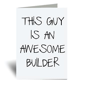This Guy Is An Awesome Builder A6 Greeting Card