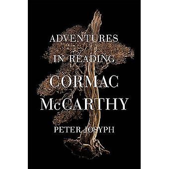 Adventures in Reading Cormac McCarthy von Josyph & Peter