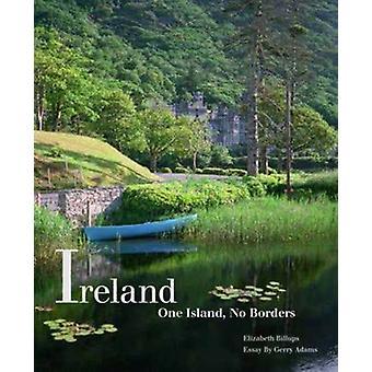 Ireland - One Island - No Borders by Gerry Adams - Elizabeth Billups -