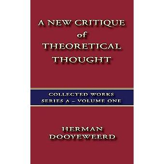 A New Critique of Theoretical Thought Vol. 1 by Dooyeweerd & Herman
