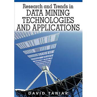 Research and Trends in Data Mining Technologies and Applications by Taniar & David