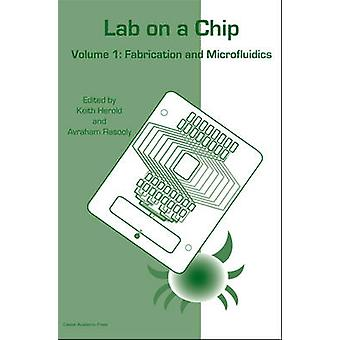 Lab on a Chip Vol 1 by Herold & Keith E