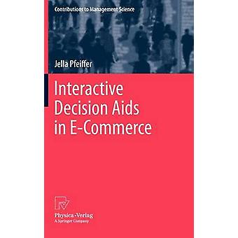 Interactive Decision Aids in ECommerce by Pfeiffer & Jella