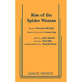 Kiss of the Spider Woman by McNally & Terrence