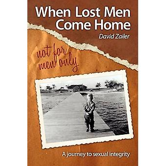 When Lost Men Come Home  not for men only by Zailer & David