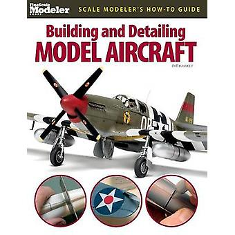 Building and Detailing Model Aircraft by Hawkey & Pat