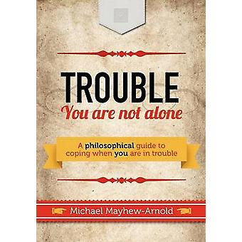 Trouble  You Are Not Alone by MayhewArnold & Michael