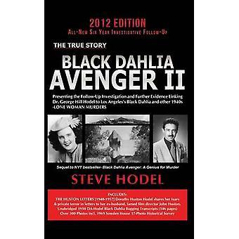 Black Dahlia Avenger II by Hodel & Steve
