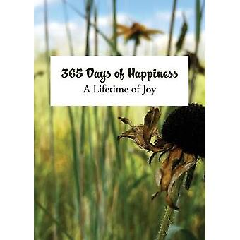 365 Days of Happiness A Lifetime of Joy by Paulisich & Laura