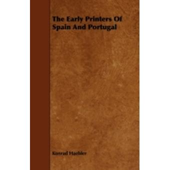 The Early Printers of Spain and Portugal by Haebler & Konrad