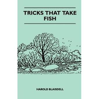 Tricks That Take Fish by Blaisdell & Harold F.