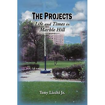 The Projects Life and Times in Marble Hill by Licchi & Tony & Jr.