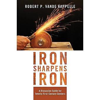 Iron Sharpens Iron by Vande Kappelle & Robert P.