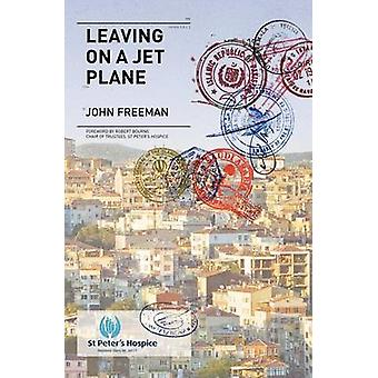 Leaving on a Jet Plane by Freeman & John