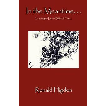 In the Meantime by Higdon & Ronald