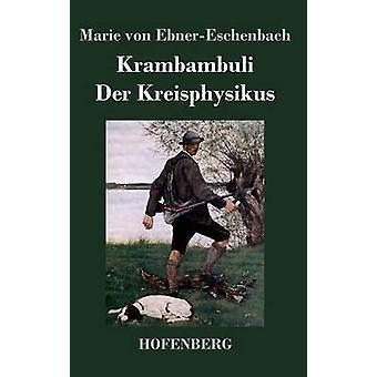 Krambambuli Der Kreisphysikus por Marie von EbnerEschenbach