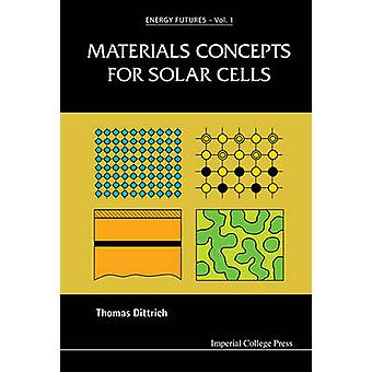 Materials Concepts for Solar Cells by DITTRICH & THOMAS