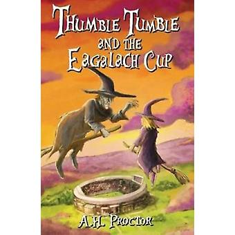 Thumble Tumble and The Eagalach Cup by A.H. Proctor - 9781909266155 B