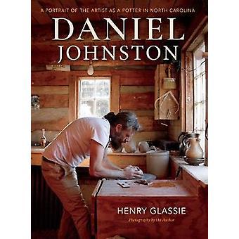 Daniel Johnston - A Portrait of the Artist as a Potter in North Caroli