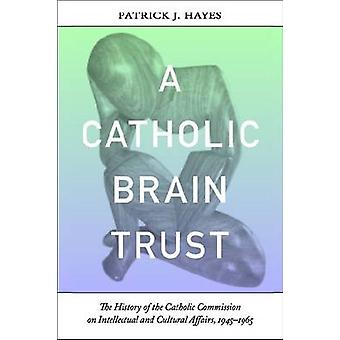 Catholic Brain Trust - The History of the Catholic Commission on Intel