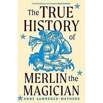 La véritable histoire de Merlin l'enchanteur par Anne Laurent-Mathers - 97