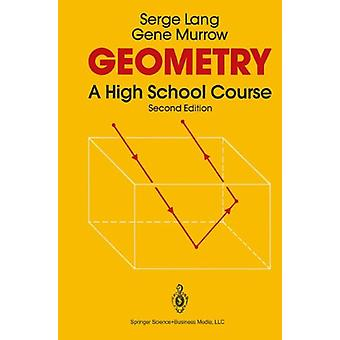 Geometry - A High School Course by Serge Lang - 9780387966540 Book