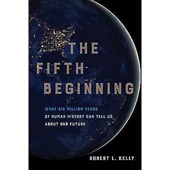 Die fünfte Anfang - welche 6 Millionen Jahre Menschheitsgeschichte kann sagen