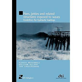 Piers - Jetties and Related Structures Exposed to Waves (HR Wallingfo