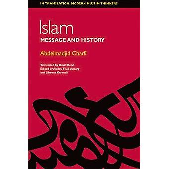 Islam - Between Message and History by Abdelmadjid Charfi - 9780748639