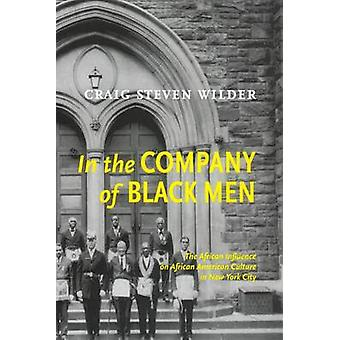 In the Company of Black Men - The African Influence on African-America
