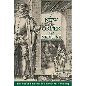 New Order of Medicine - A - The Rise of Physicians in Reformation Nure