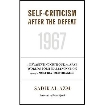 Self-criticism After the Defeat by Sadik J. Al-Azm - George Stergios