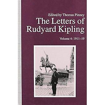 The Letters of Rudyard Kipling - Vol 4 - 1911-19 by Thomas Pinney - 978