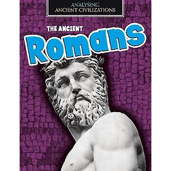 The Ancient Romans by Louise Spilsbury - 9781474777391 Book