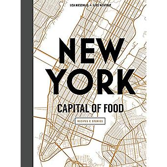 New York Capital of Food by Lisa Nieschlag - 9781760634605 Book