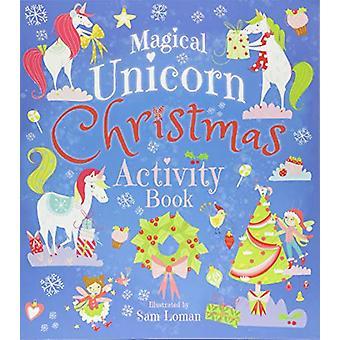 Magical Unicorn Christmas Activity Book by Sam Loman - 9781788881548