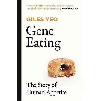 Gene Eating - The Story of Human Appetite von Dr Giles Yeo - 9781841882