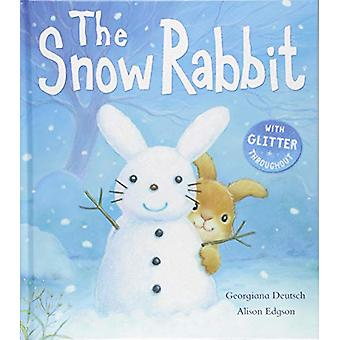 The Snow Rabbit by Georgiana Deutsch - 9781848699472 Book