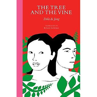 The Tree and the Vine by Dola de Jong - 9781945492341 Book