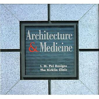 Architecture and Medicine: I.M.Pei Designs and Kirklin� Clinic