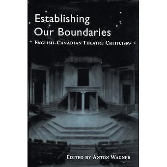 Establishing Our Boundaries: English-Canadian Theatre Criticism