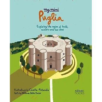 My Mini Puglia by Illustrated by Camilla Pintonato & Text by William Dello Russo
