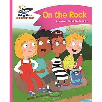 Reading Planet  On the Rock  Pink B Comet Street Kids by Adam Guillain & Charlotte Guillain