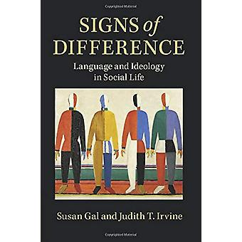 Signs of Difference - Language and Ideology in Social Life by Susan Ga