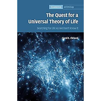 The Quest for a Universal Theory of Life - Searching for Life As We Do
