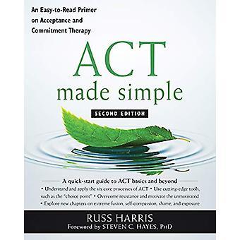 ACT Made Simple - Une amorce facile à lire sur l'acceptation et l'engagement