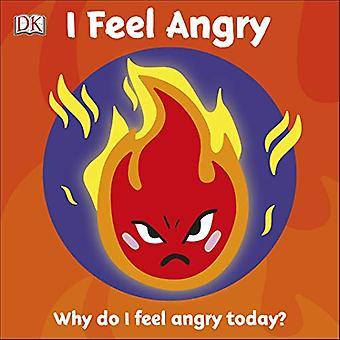 First Emotions: I Feel Angry [Board book]