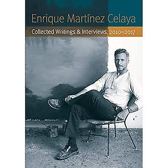 Enrique Martinez Celaya: Indsamlede Skrifter og interviews, 2010-2017