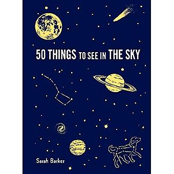 50 dingen te zien in de lucht: (geïllustreerde Beginner's Guide to Stargazing with Step by Step Instructions and Diagrams, Glow in the Dark Cover)